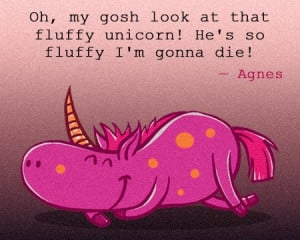 The famous 'Unicorn Quote' from Despicable Me movie by Agnes