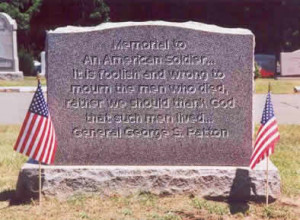 Great Memorial Day Quote from General George S. Patton:It is foolish ...