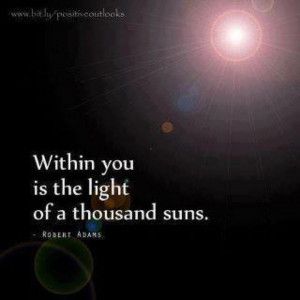 Inspirational Quotes within you is the light of a thousand suns