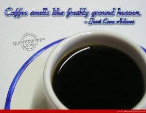 Smell Of Coffee Best Quotes