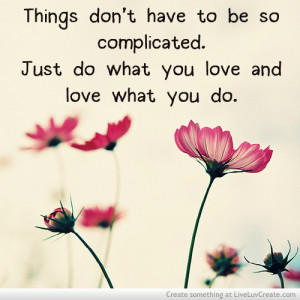 ... so complicated, inspirational, life, love, pretty, quote, quotes