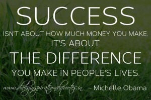 about how much money you make, it's about the difference you make ...
