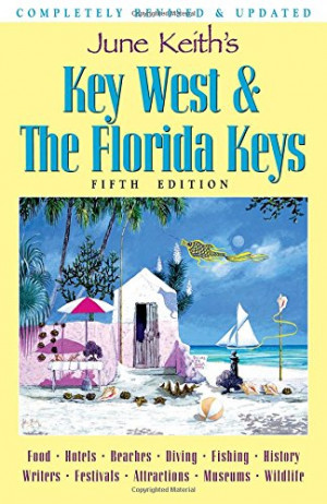 June Keith's Key West & The Florida Keys: A Guide to the Coral Islands ...