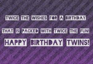 ... birthday that is packed with twice the fun! Happy Birthday Twins