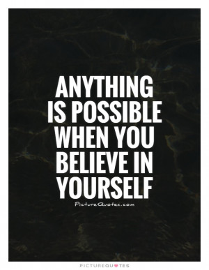 ... Quotes Nothing Is Impossible Quotes Anything Is Possible Quotes