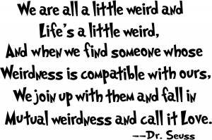 Quote of The Day: Weirdness by Dr. Seuss