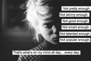 Not Pretty Enough Not Skinny Enough Not Good Enough Not Smart Enough ...