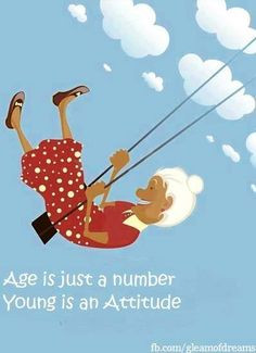 ... age is attitude young at heart quotes swing old age quotes age grace