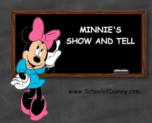 School of Disney Subject: Show and Tell Class: Minnie's Show and Tell