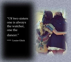 Of Two Sisters One Is Always The Watcher One The Dancer