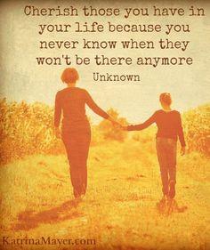 cherish those in your life quote via www katrinamayer com life quotes