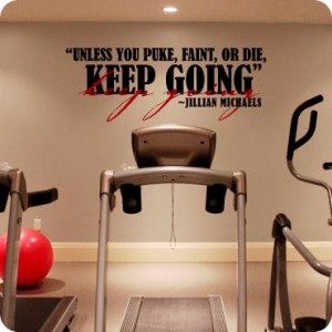 Jillian Michaels has some of the great fitness quotes! I remember the ...