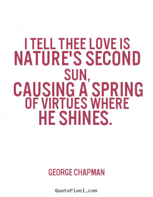 ... george chapman more love quotes motivational quotes success quotes