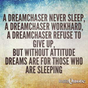 AM A DREAM CHASER QUOTES buzzquotes.com