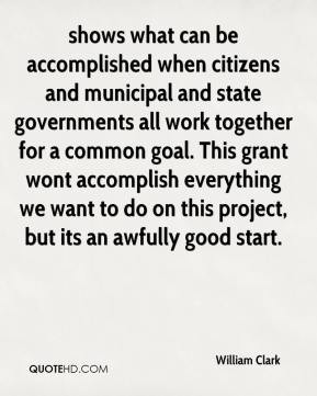 William Clark - shows what can be accomplished when citizens and ...