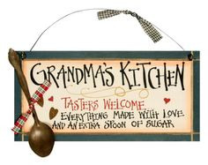 Grandma's Kitchen: Tasters Welcome . Everything made with love and an ...