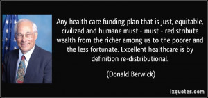 Any health care funding plan that is just, equitable, civilized and ...