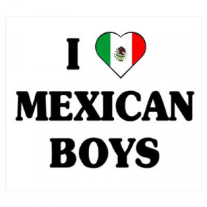 CafePress > Wall Art > Posters > I Love Mexican Boys Poster