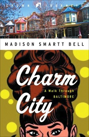 """Start by marking """"Charm City: A Walk Through Baltimore"""" as Want to ..."""