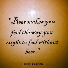 beer life inspiration quotes and quotes sayings