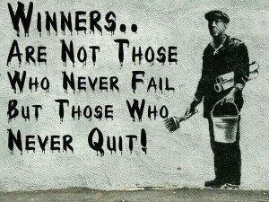 Never quit, be a winner