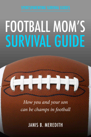 Softball Mom Quotes The football mom's survival