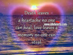 daily motivational quotes death leaves heatache no one can heal love