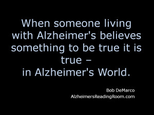 ... Alzheimer's disease in a thimble the day you received the diagnosis