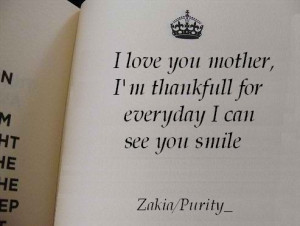 Love You Mother, I'm Thankful For Everyday I Can See You Smile ...