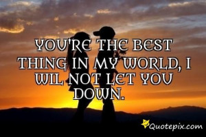 You Are The Best Thing In My Life Quotes You