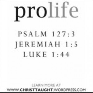 Pro Life Quotes From The Bible Pro life biblical quotes