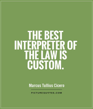 the-best-interpreter-of-the-law-is-custom-quote-1.jpg