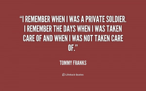 quote-Tommy-Franks-i-remember-when-i-was-a-private-159601.png
