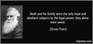 Noah and his family were the only loyal and obedient subjects to the ...
