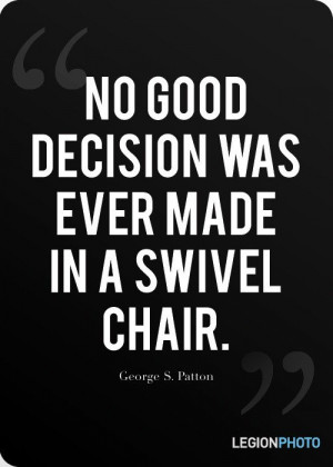 George s patton, quotes, sayings, good decision, made