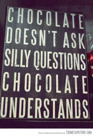 funniest chocolate quotes sign, funny chocolate quotes sign