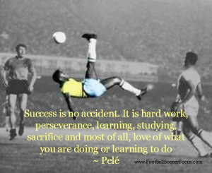 Pele Football Quote...
