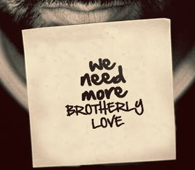View all Brotherly Love quotes