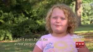 funny people quote think real tlc Honey Boo Boo