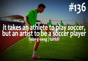 ... an athlete to play soccer, but an artist to be a soccer player