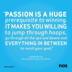Kerri Walsh Quote on Passion Volleyball BeachVolleyball More