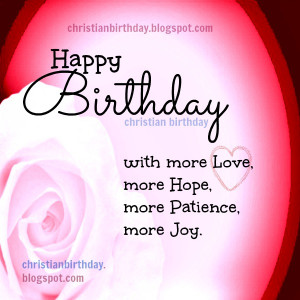 Nice birthday with more Love Christian Card. Free quotes for birthday ...