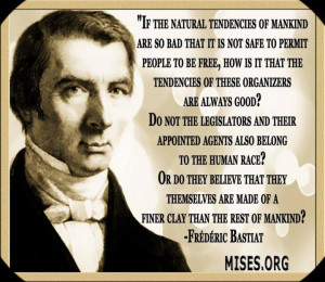 ... and Frederic Bastiat–to whom they pay virtually no attention today