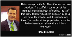 out of Sean Hannity's mouth has been infuriating. The stuff that Bill ...