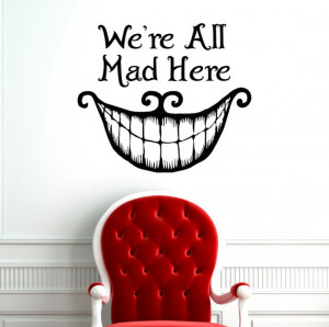 Wall Decal Quote Cheshire Cat We're All Mad Here Wall Decals Quotes ...