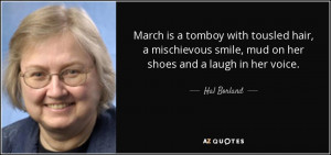 March is a tomboy with tousled hair, a mischievous smile, mud on her ...