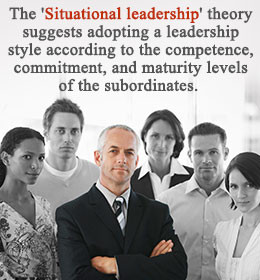 Situational leadership implies leadership that is influenced by the ...