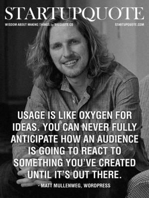 El uso es como el oxigeno para una idea. Nunca podés anticipar del ...