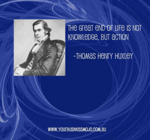 Quote by Thomas Henry Huxley