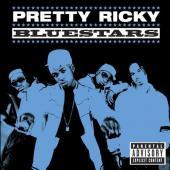 Pretty Ricky lyrics - Bluestars lyrics (2005)